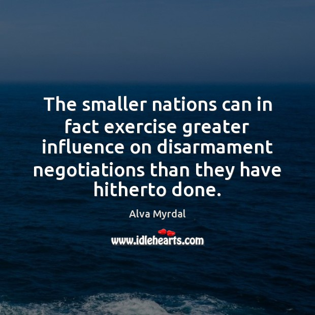 The smaller nations can in fact exercise greater influence on disarmament negotiations Image