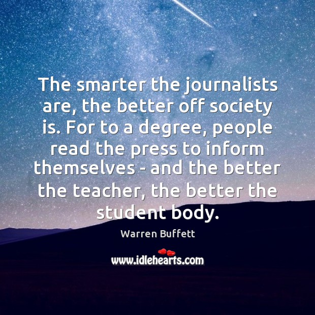 Image, The smarter the journalists are, the better off society is. For to