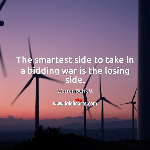 The smartest side to take in a bidding war is the losing side. Image