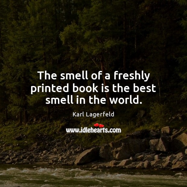 The smell of a freshly printed book is the best smell in the world. Image