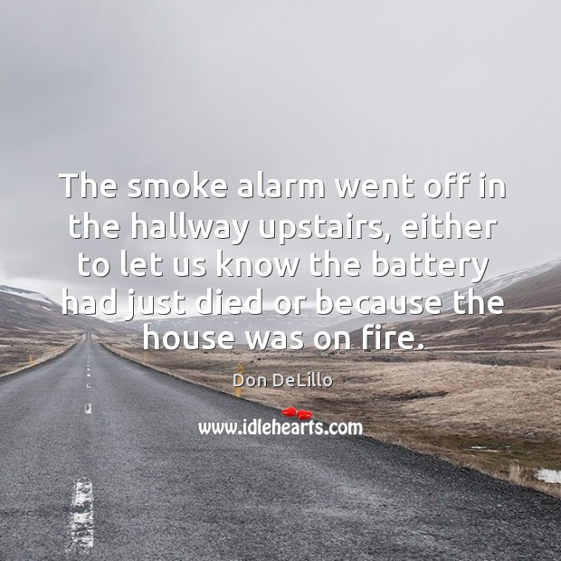 Image, The smoke alarm went off in the hallway upstairs, either to let