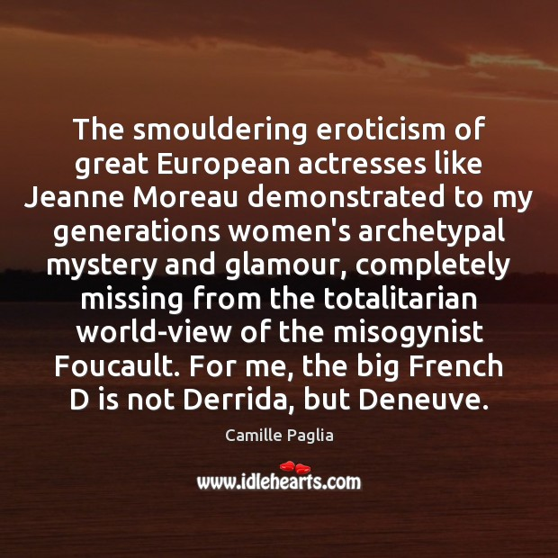 Image, The smouldering eroticism of great European actresses like Jeanne Moreau demonstrated to