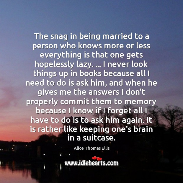 Image, The snag in being married to a person who knows more or