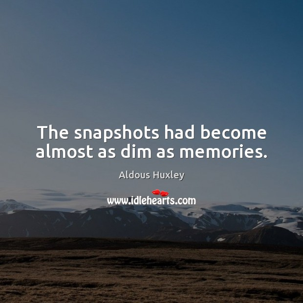 Image, The snapshots had become almost as dim as memories.