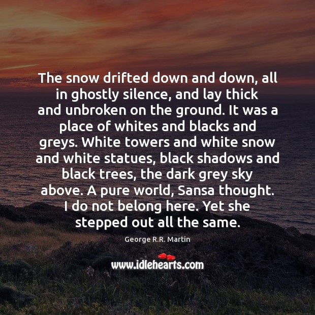 The snow drifted down and down, all in ghostly silence, and lay Image