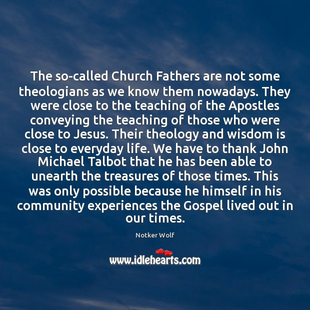 The so-called Church Fathers are not some theologians as we know them Image