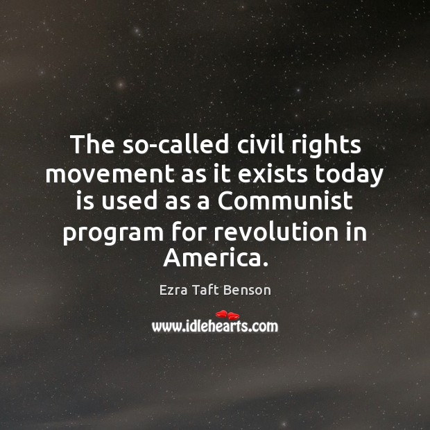 The so-called civil rights movement as it exists today is used as Image