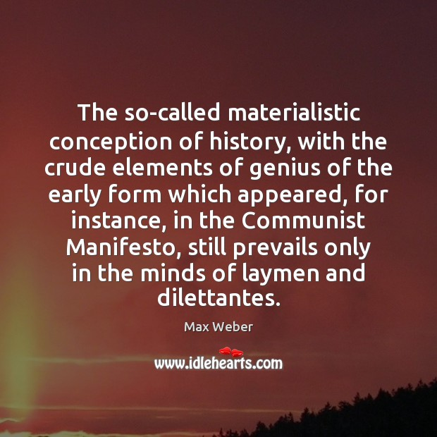 The so-called materialistic conception of history, with the crude elements of genius Image