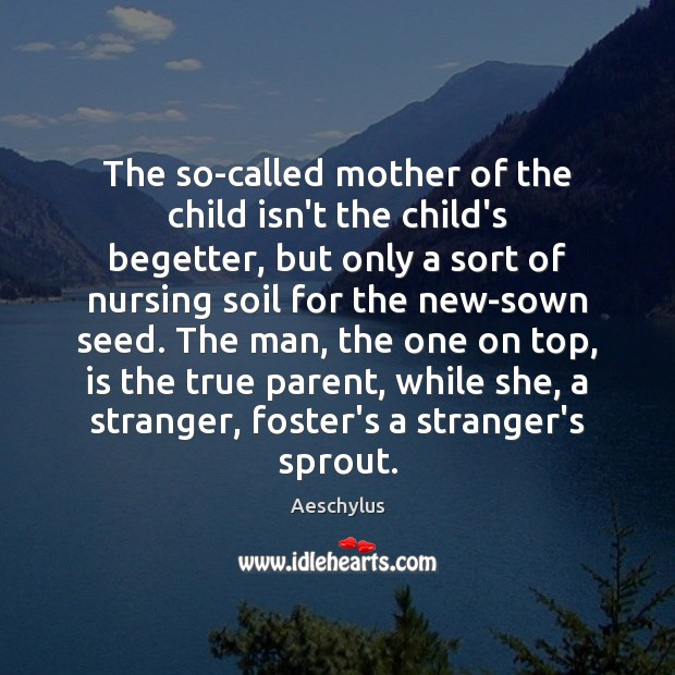 The so-called mother of the child isn't the child's begetter, but only Image