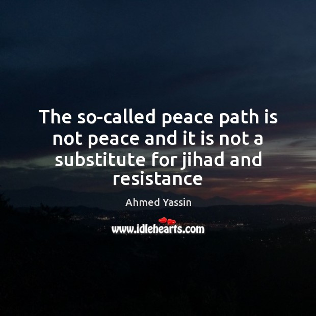 Image, The so-called peace path is not peace and it is not a substitute for jihad and resistance