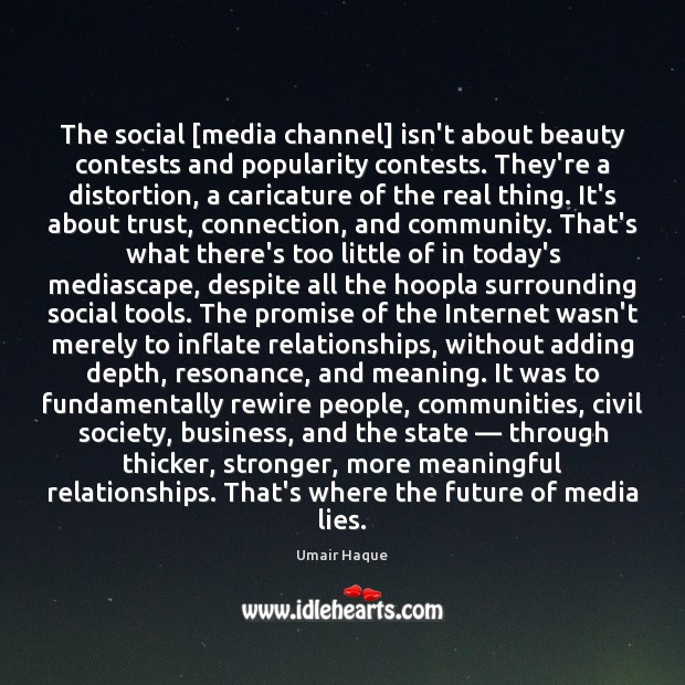 Image, The social [media channel] isn't about beauty contests and popularity contests. They're