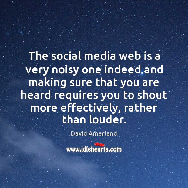 The social media web is a very noisy one indeed and making Social Media Quotes Image