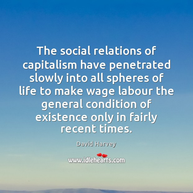 Image, The social relations of capitalism have penetrated slowly into all spheres of