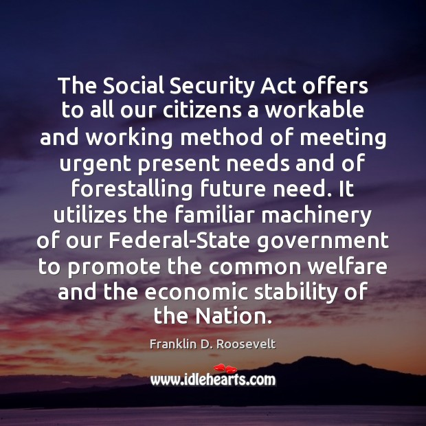 Image, The Social Security Act offers to all our citizens a workable and
