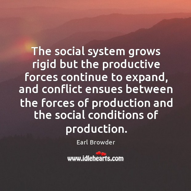 Image, The social system grows rigid but the productive forces continue to expand, and conflict ensues between