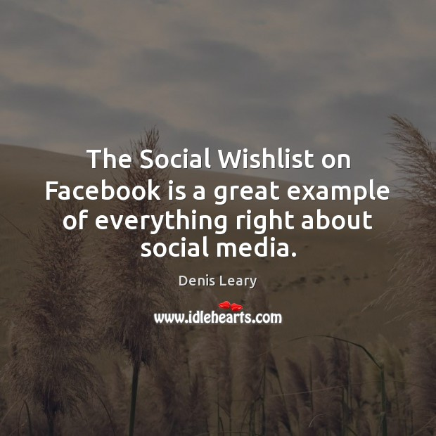 Image, The Social Wishlist on Facebook is a great example of everything right about social media.