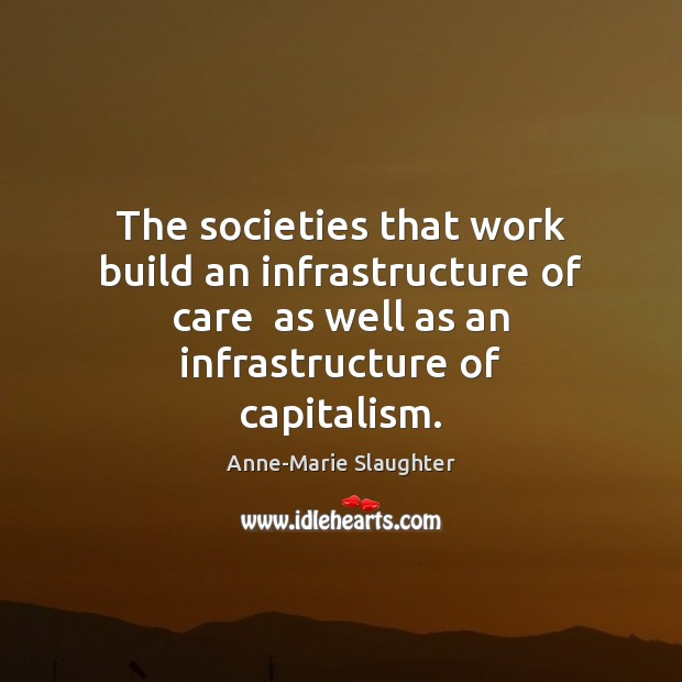 Image, The societies that work build an infrastructure of care  as well as