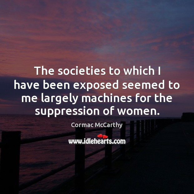 Image, The societies to which I have been exposed seemed to me largely