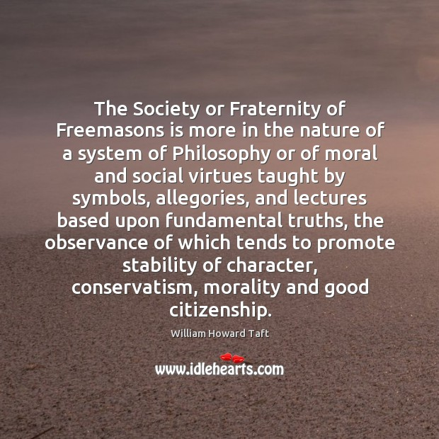 The Society or Fraternity of Freemasons is more in the nature of Image