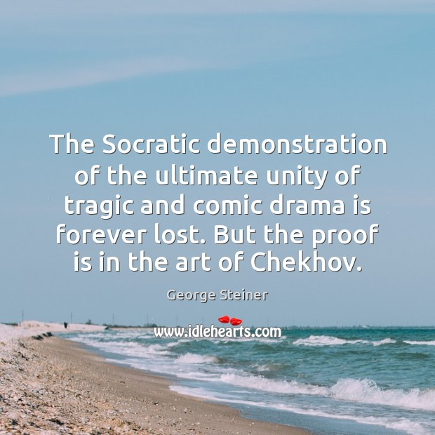 The Socratic demonstration of the ultimate unity of tragic and comic drama Image
