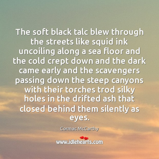 Image, The soft black talc blew through the streets like squid ink uncoiling