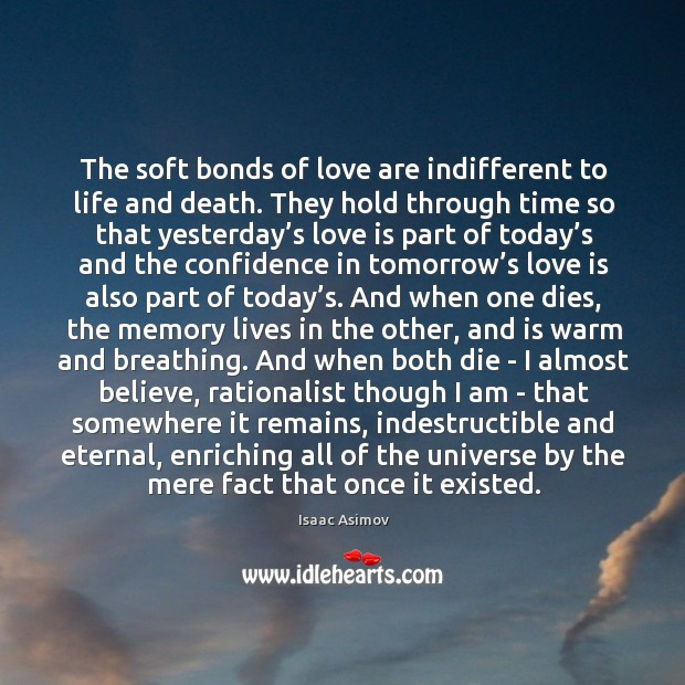 The soft bonds of love are indifferent to life and death. They Image