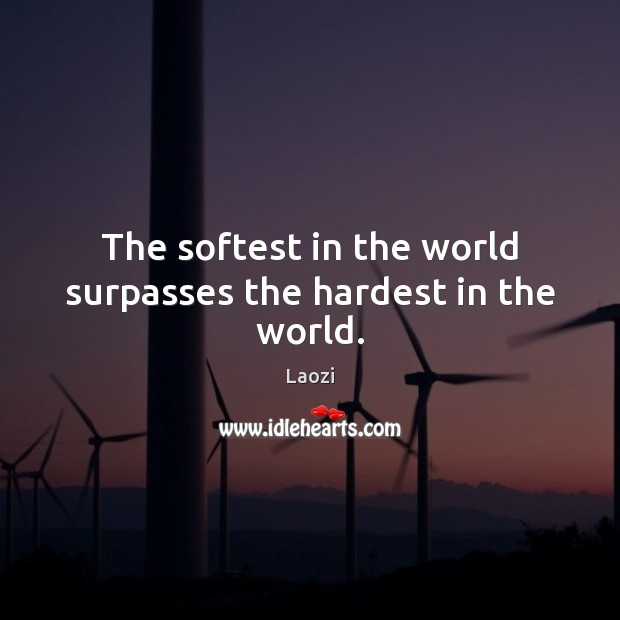 Image, The softest in the world surpasses the hardest in the world.