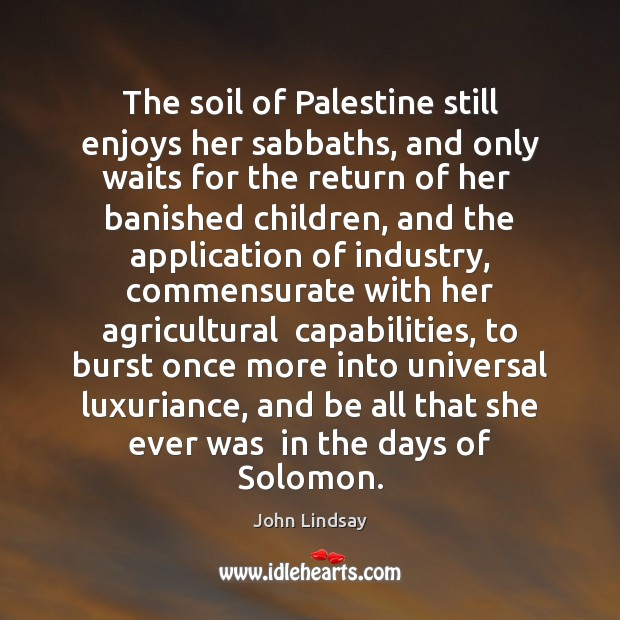 Image, The soil of Palestine still enjoys her sabbaths, and only waits for