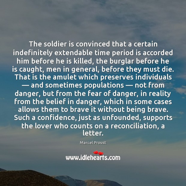 The soldier is convinced that a certain indefinitely extendable time period is Image