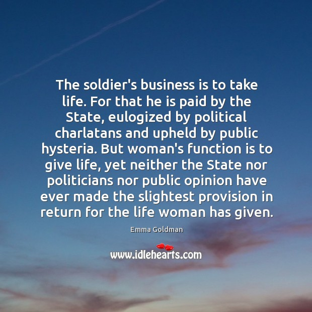 Image, The soldier's business is to take life. For that he is paid