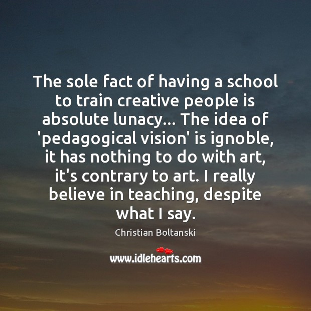 The sole fact of having a school to train creative people is Image