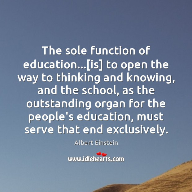 Image, The sole function of education…[is] to open the way to thinking