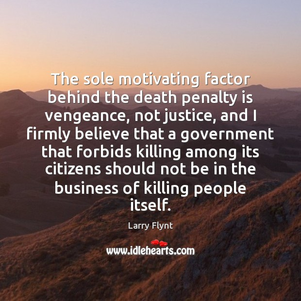 The sole motivating factor behind the death penalty is vengeance, not justice, Image