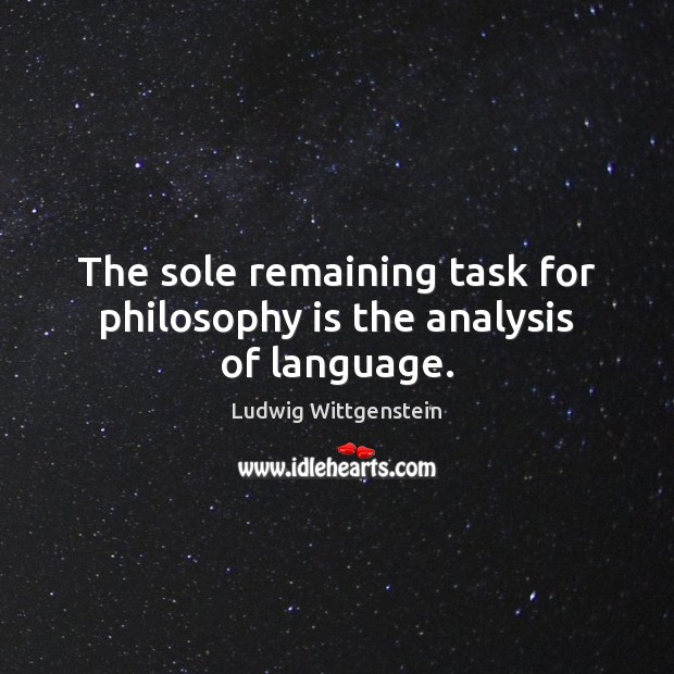 The sole remaining task for philosophy is the analysis of language. Image