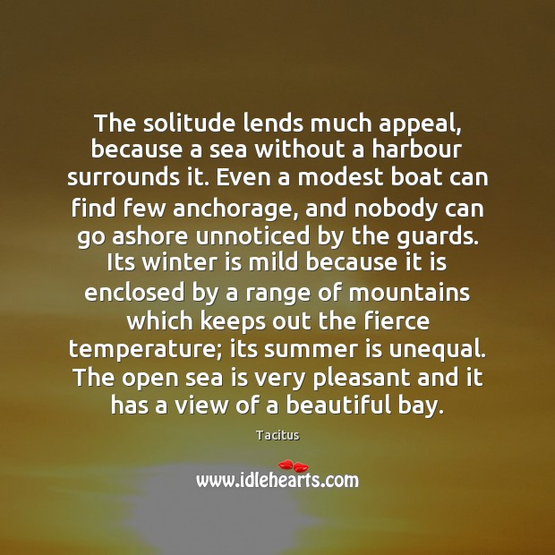 The solitude lends much appeal, because a sea without a harbour surrounds Winter Quotes Image