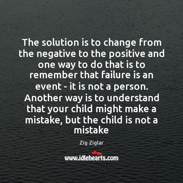 The solution is to change from the negative to the positive and Solution Quotes Image