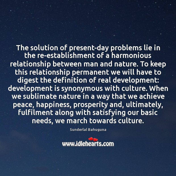 The solution of present-day problems lie in the re-establishment of a harmonious Image