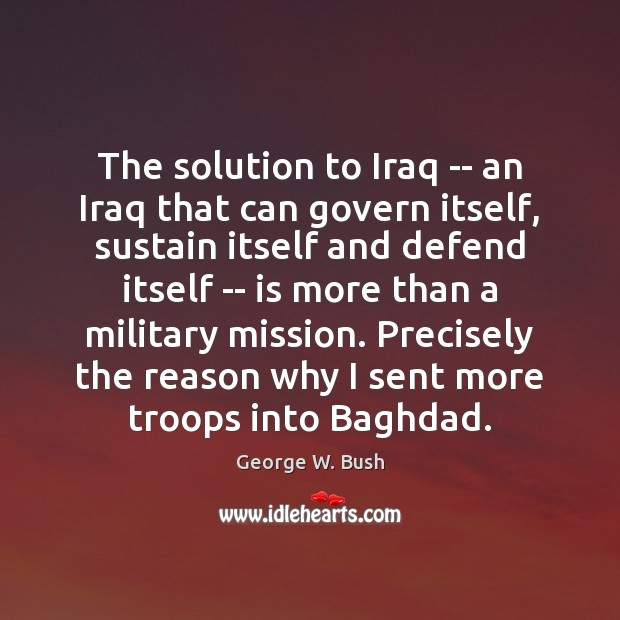 The solution to Iraq — an Iraq that can govern itself, sustain Image