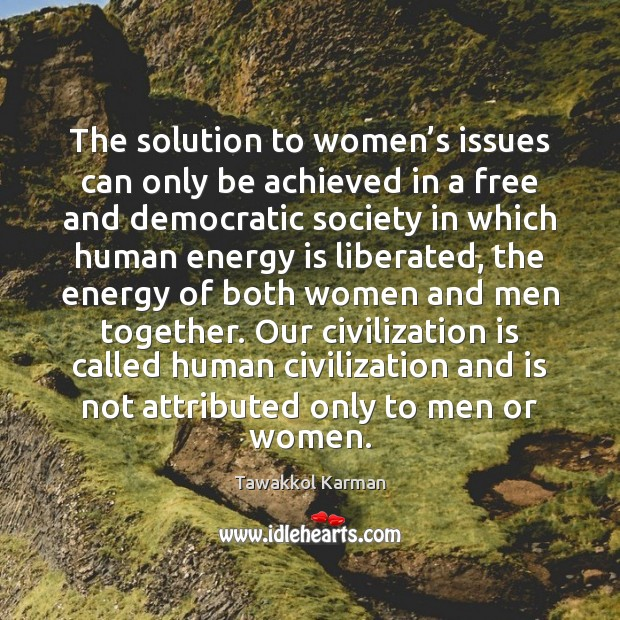 Image, The solution to women's issues can only be achieved in a
