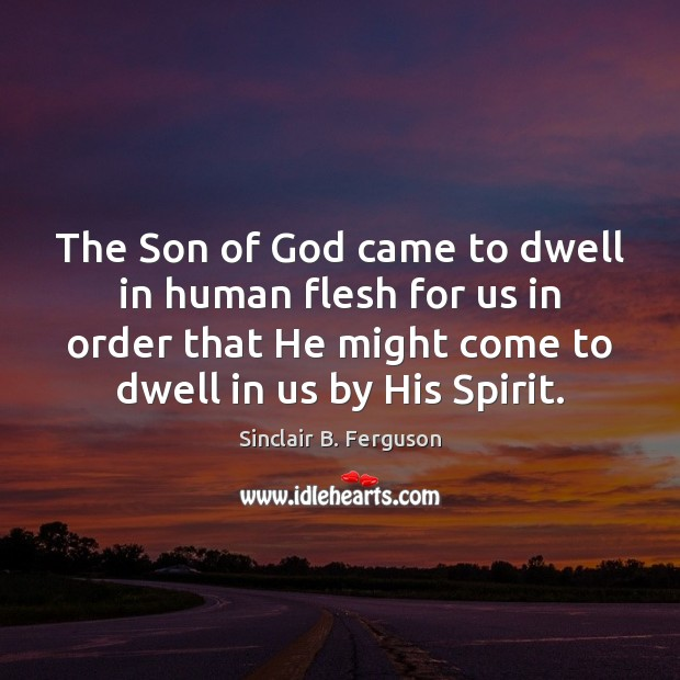The Son of God came to dwell in human flesh for us Image