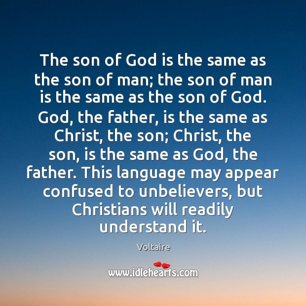 Image, The son of God is the same as the son of man;