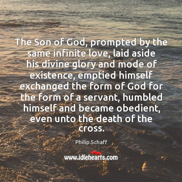 The Son of God, prompted by the same infinite love, laid aside Image