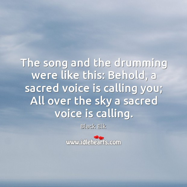 Image, The song and the drumming were like this: Behold, a sacred voice