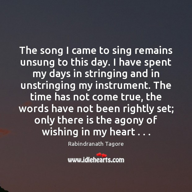 Image, The song I came to sing remains unsung to this day. I