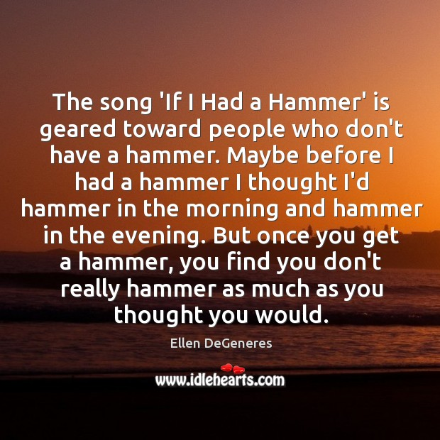 Image, The song 'If I Had a Hammer' is geared toward people who