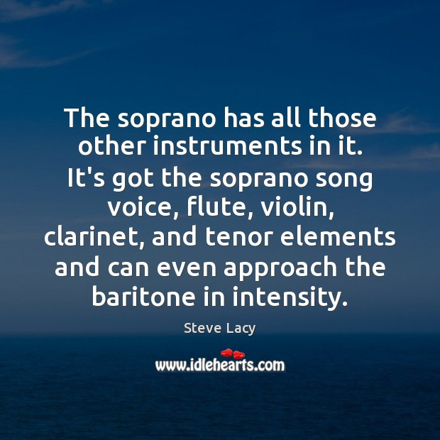 Image, The soprano has all those other instruments in it. It's got the
