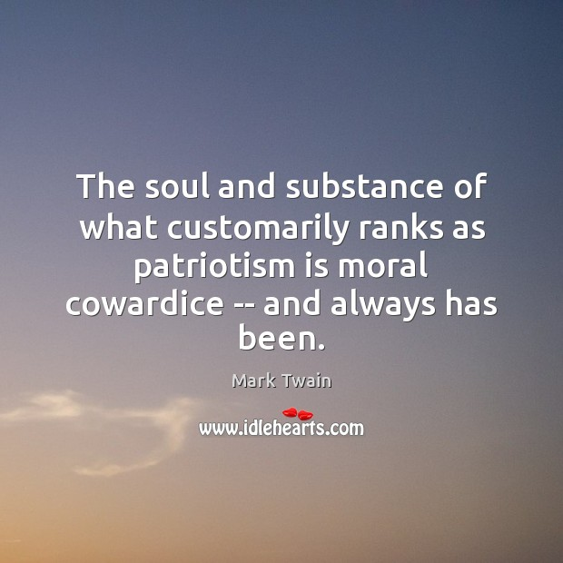 Image, The soul and substance of what customarily ranks as patriotism is moral