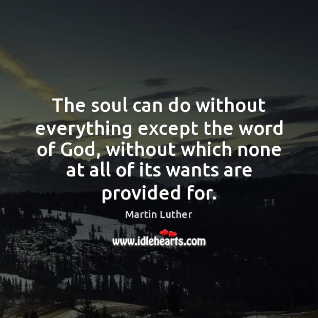 The soul can do without everything except the word of God, without Image