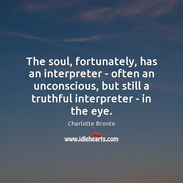 Image, The soul, fortunately, has an interpreter – often an unconscious, but still