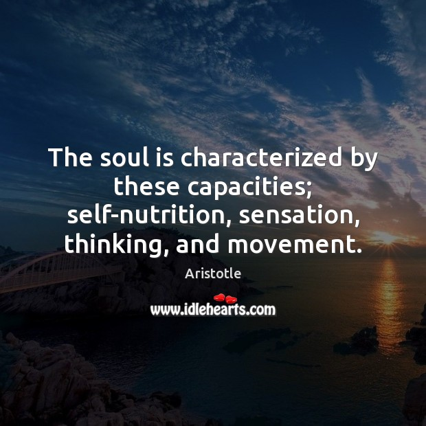 Image, The soul is characterized by these capacities; self-nutrition, sensation, thinking, and movement.
